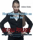 Sisko Aiden - The Ultimate Guide On How to Be Naturally Persuasive [eKönyv: epub,  mobi]
