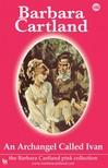 Barbara Cartland - An Archangel Called Ivan [eKönyv: epub,  mobi]