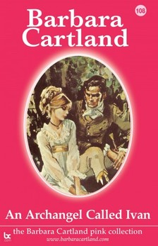 Barbara Cartland - An Archangel Called Ivan [eKönyv: epub, mobi]