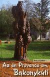 Rácz Gábor - Az én Provence-om,  Bakonykúti