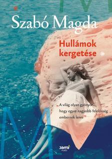 SZABÓ MAGDA - Hullámok kergetése