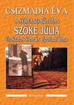 CSIZMADIA ÉVA - A nyírfaseprú-díjas Szőke Júlia titokzatos élete és elporladt álma<!--span style='font-size:10px;'>(G)</span-->