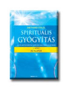 Dr. Diethard Stelzl - SPIRITUÁLIS GYÓGYÍTÁS 1. - AZ ALAPOK
