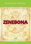 Karinthy Ferenc - Zenebona [eKönyv: epub, mobi]<!--span style='font-size:10px;'>(G)</span-->