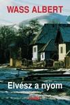 Wass Albert - Elvész a nyom [eKönyv: epub, mobi]<!--span style='font-size:10px;'>(G)</span-->