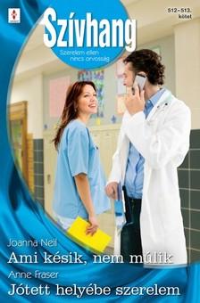 Anne Fraser Joanna Neil, - Szívhang 512-513. (Ami késik, nem múlik; Jótett helyébe szerelem) [eKönyv: epub, mobi]