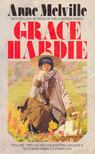 MELVILLE, ANNE - Grace Hardie [antikvár]