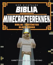 Garrett Romines-Christopher Miko - Nem hivatalos Biblia Minecraftereknek - Bibliai történetek block-okban