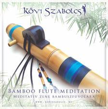 Kövi Szabolcs - Bamboo flute meditation
