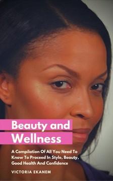 Ekanem Victoria - Beauty And Wellness [eKönyv: epub, mobi]