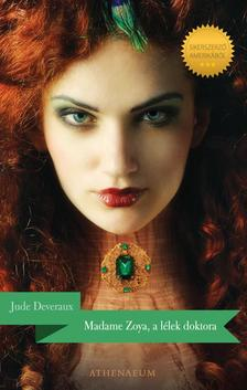 Jude Deveraux - Madame Zoya, a lélek doktora