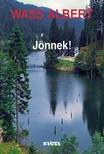 Wass Albert - Jönnek! [eKönyv: epub, mobi]<!--span style='font-size:10px;'>(G)</span-->