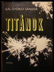 Gál György Sándor - Titánok [antikvár]