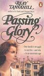 Tannahill, Reay - Passing Glory [antikvár]