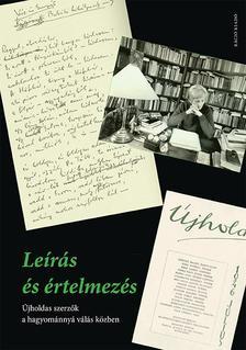 szerk.: Buda Attila, Nemeskéry Luca, Pataky Adrienn - Leírás és értelmezés. Újholdas szerzők a hagyománnyá válás közben