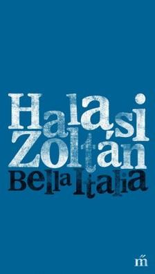 HALASI ZOLTÁN - Bella Italia [eKönyv: epub, mobi]