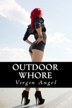 Angel Virgin - Outdoor Whore [eKönyv: epub,  mobi]