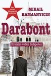 Mihail Kamjanyicin - Darabont - Hírszerző voltam Budapesten [eKönyv: epub, mobi]