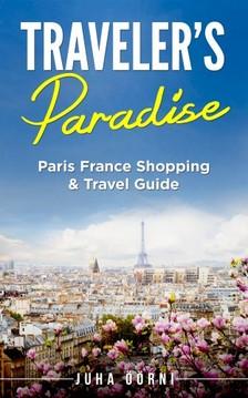 Öörni Juha - Traveler's Paradise - Paris [eKönyv: epub, mobi]