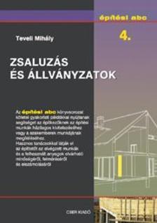 Teveli Mihály - Zsaluzás és állványzatok - Építési abc 4.