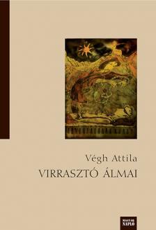 Végh Attila - Virrasztó álmai