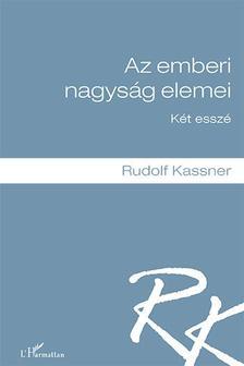 KASSNER, RUDOLF - Az emberi nagyság elemei. Két esszé