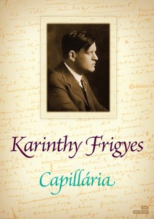 Karinthy Frigyes - Capillária [eKönyv: epub, mobi]