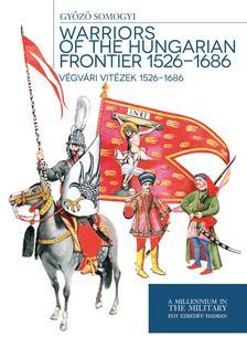 Somogyi Győző - Végvári vitézek 1526 - 1686