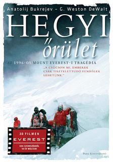 Anatolij Bukrejev - G. Weston DeWalt - Hegyi őrület - Az 1996-os Mount Everest-i tragédia