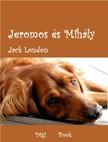 Jack London - Jeromos és Mihály [eKönyv: epub, mobi]<!--span style='font-size:10px;'>(G)</span-->