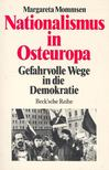 MOMMSEN, MARGARETA - Nationalismus in Osteuropa - gefahrvolle Wege in die Demokratie [antikvár]