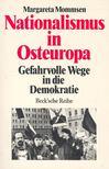 MOMMSEN, MARGARETA - Nationalismus in Osteuropa - gefahrvolle Wege in die Demokratie [antikvár]