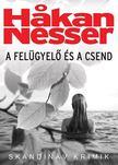Hakan Nesser - A felügyelő és a csend [antikvár]