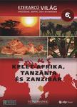 Bataille, Geroges - KELET-AFRIKA,  TANZÁNIA ÉS ZANZIBÁR - EZERARCÚ VILÁG 6.