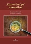"""Fedeles Tamás - Kiss Gergely (szerk.) Bagi Dániel - - , , Köztes-Európa"""" vonzásában. Ünnepi tanulmányok Font Márta tiszteletére [eKönyv: pdf,  epub,  mobi]"""