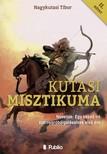 Tibor Nagykutasi - Kutasi Misztikuma 2. kötet - Novellák- Egy kezdő író szárnypróbálgatásainak első éve [eKönyv: epub,  mobi]