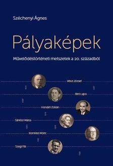 Széchenyi Ágnes - Pályaképek