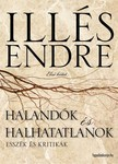 Illés Endre - Halandók és halhatatlanok I. rész [eKönyv: epub,  mobi]