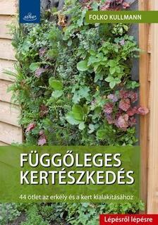 Folko Kullmann - Függőleges kertek