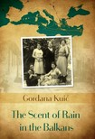 Kuić Gordana - The Scent of Rain in the Balkans [eKönyv: epub,  mobi]
