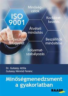 Dr. Gutassy Attila, Gutassy Nimród Ferenc - Minőségmenedzsment a gyakorlatban
