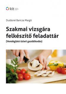 DUDÁSNÉ BARICZA MARGIT - SZAKMAI VIZSGÁRA FELKÉSZÍTŐ FELADATTÁR (VENDÉGLÁTÓ ÜZLETI GAZDÁLKODÁS)