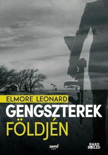 Elmore Leonard - Gengszterek földjén ###