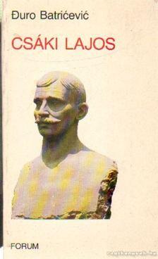 Batricevic, Duro - Csáki Lajos [antikvár]