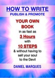Marques Daniel - How to Write, Publish and Promote Your Own Book [eKönyv: epub, mobi]