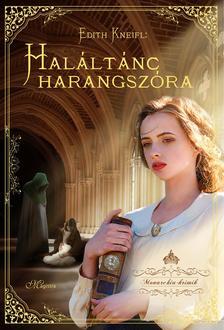 Edith Kneifl - Haláltánc harangszóra - Monarchia Krimik II.