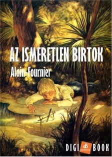 Alain-Fournier - Az ismeretlen birtok [eKönyv: epub, mobi]