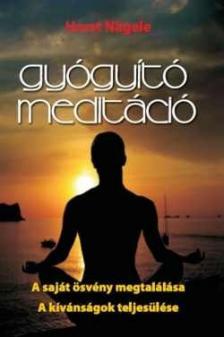 NAGELE, HORST - Gyógyító meditáció