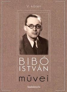 Bibó István - Bibó István művei V. kötet [eKönyv: epub, mobi]