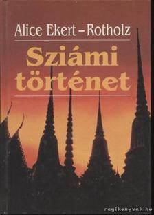Ekert-Rotholz, Alice - Sziámi történet [antikvár]